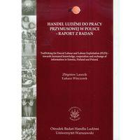 Handel ludźmi do pracy przymusowej w Polsce - Raport z badań (ISBN 9788392392354)