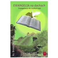 Ewangelia na dachach – Ewangelizacja dla zwykłych ludzi (190 str.)
