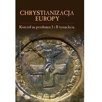 Chrystianizacja Europy, Kościół na przełomie I i II tysiąclecia