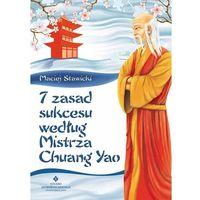 7 zasad sukcesu według Mistrza Chuang Yao (2013)