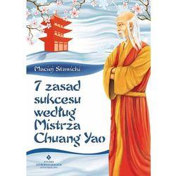 7 zasad sukcesu według Mistrza Chuang Yao, pozycja wydana w roku: 2013