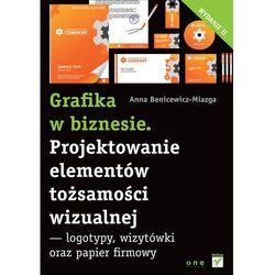 Grafika w biznesie Projektowanie elementów tożsamości wizualnej, rok wydania (2012)