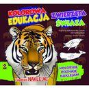 Zwierzęta świata, Kolorowa edukacja - MICHAŁ KRYCIŃSKI (9788377737385)