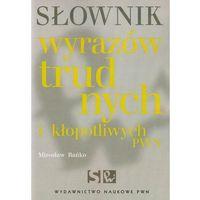 Słownik wyrazów trudnych i kłopotliwych PWN (2013)