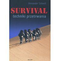 SURVIVAL. TECHNIKI PRZETRWANIA, Alexander Stilwell