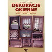 Dekoracje okienne - Jadwiga Wróbel (opr. miękka)