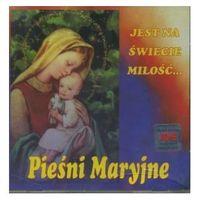 Pieśni maryjne - jest na świecie miłość... - cd marki Różni wykonawcy