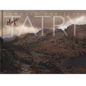 Album moje Tatry + zakładka do książki GRATIS, Romuald Zabielski