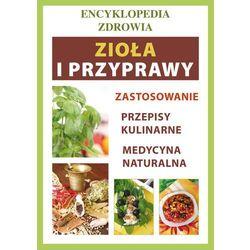 Zioła i przyprawy. Encyklopedia zdrowia - Anna Smaza, książka z kategorii E-booki