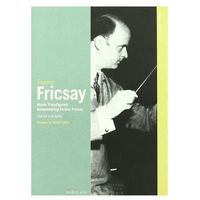 Classic Archive: Ferenc Fricsay (DVD) - Ferenc Fricsay