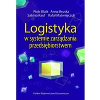 Logistyka w systemie zarządzania przedsiębiorstwem (2013)