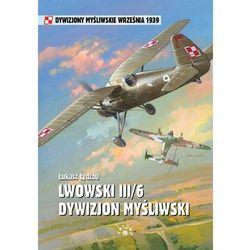 Lwowski III/6 Dywizjon Myśliwski - Łukasz Łydżba, pozycja wydana w roku: 2011