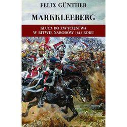 Markkleeberg Klucz do zwycięstwa w Bitwie Narodów 1813 roku - Dostępne od: 2014-12-17 (ilość stron 128)