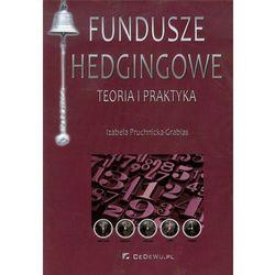 Fundusze Hedgingowe Teoria I Praktyka (Pruchnicka-Grabias, Izabela)
