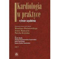 Kardiologia w praktyce wybrane zagadnienia tom 1, praca zbiorowa