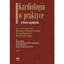 Kardiologia w praktyce wybrane zagadnienia tom 1, rok wydania (2007)