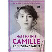 Masz na imię Camille - Agnieszka Stabro, Mg