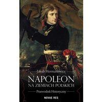 Napoleon na ziemiach polskich. Przewodnik histor., Novae Res