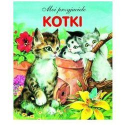 Kotki. Moi przyjaciele - Wysyłka od 5,99 - kupuj w sprawdzonych księgarniach !!! (kategoria: Książki dla d
