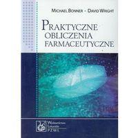 Praktyczne obliczenia farmaceutyczne, Bonner, David Wright