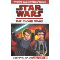 Star Wars. Wojny Klonów: Kryzys na Coruscant (9788375758405)