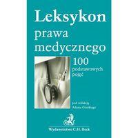 Leksykon prawa medycznego. 100 podstawowych pojęć (kategoria: Prawo, akty prawne)