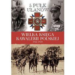Wielka Księga Kawalerii Polskiej 1918-1939 tom 8 (Edipresse Polska S.A.)