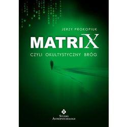 Matrix, czyli okultystyczny bróg (ISBN 9788373773028)