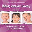 Będę wielkim mówcą. Poziom 1 Zabawy buzi i języka - Iwona Michalak-Widera, Katarzyna Węsierska, Iwona Michalak-Widera