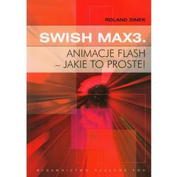 Swish Max3 Animacje flash - jakie to proste! (ISBN 9788301163556)