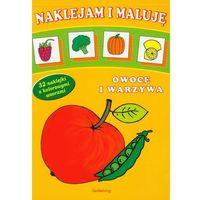 Naklejam i maluję Owoce i warzywa (64 str.)