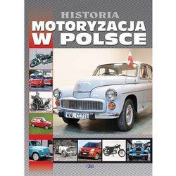 HISTORIA MOTORYZACJA W POLSCE TW, książka z kategorii Albumy