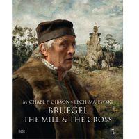 Bruegel. The Mill & The Cross (9788375761030)