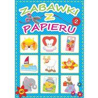 Zabawki z papieru 2 - ŁÓDŹ, odbiór osobisty za 0zł! (16 str.)