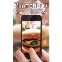 PhotoHelp! jak telefonem robić zdjęcia kulinarne - Łukasz Krzywda (9788393950904)