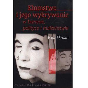 Kłamstwo i jego wykrywanie w biznesie polityce i małżeństwie, Paul Ekman