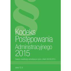 Kodeks Postępowania Administracyjnego 2015 - Dostępne od: 2014-11-13 (ISBN 9788364759062)