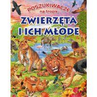 Poszukiwacze na tropie. Zwierzęta i ich młode - Praca zbiorowa (30 str.)