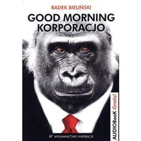 Good morning korporacjo