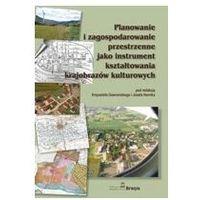Planowanie i zagospodarowanie przestrzenne jako instrument kształtowania krajobrazów kulturowych