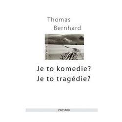 Je to komedie?Je to tragédie? Thomas Bernhard