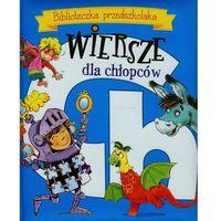 Biblioteczka przedszkolaka Wiersze dla chłopców, rok wydania (2015)