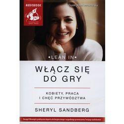 Włącz się do gry. Kobiety, praca i chęć przywództwa. Książka audio CD MP3 (Sandberg Sheryl)