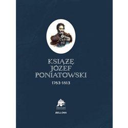 Książę Józef Poniatowski 1763-1813 (praca zbiorowa)