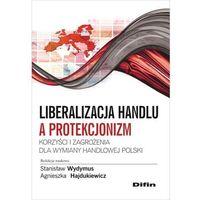 Liberalizacja handlu a protekcjonizm. Korzyści i zagrożenia dla wymiany handlowej Polski * natychmiastowa wy