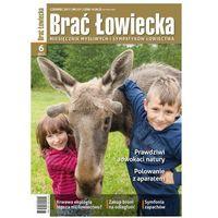 Brać Łowiecka Czerwiec 2017 r.