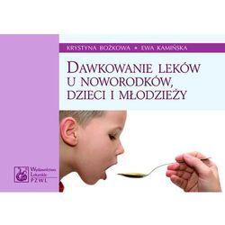 Dawkowanie leków u noworodków, dzieci i młodzieży, książka z kategorii Zdrowie, medycyna, uroda