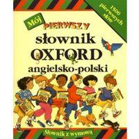 Mój pierwszy słownik Oxford angielsko - polski, Delta W-Z Oficyna Wydawnicza