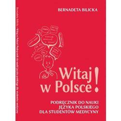 Pum Witaj w polsce! podręcznik do nauki języka polskiego dla studentów medycyny [bernadeta bilicka] (9788364906060)