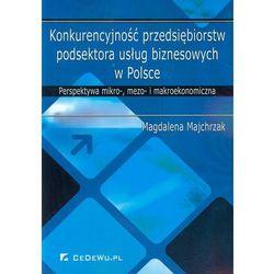 Konkurencyjność przedsiębiorstw podsektora usług biznesowych w Polsce (Magdalena Majchrzak)